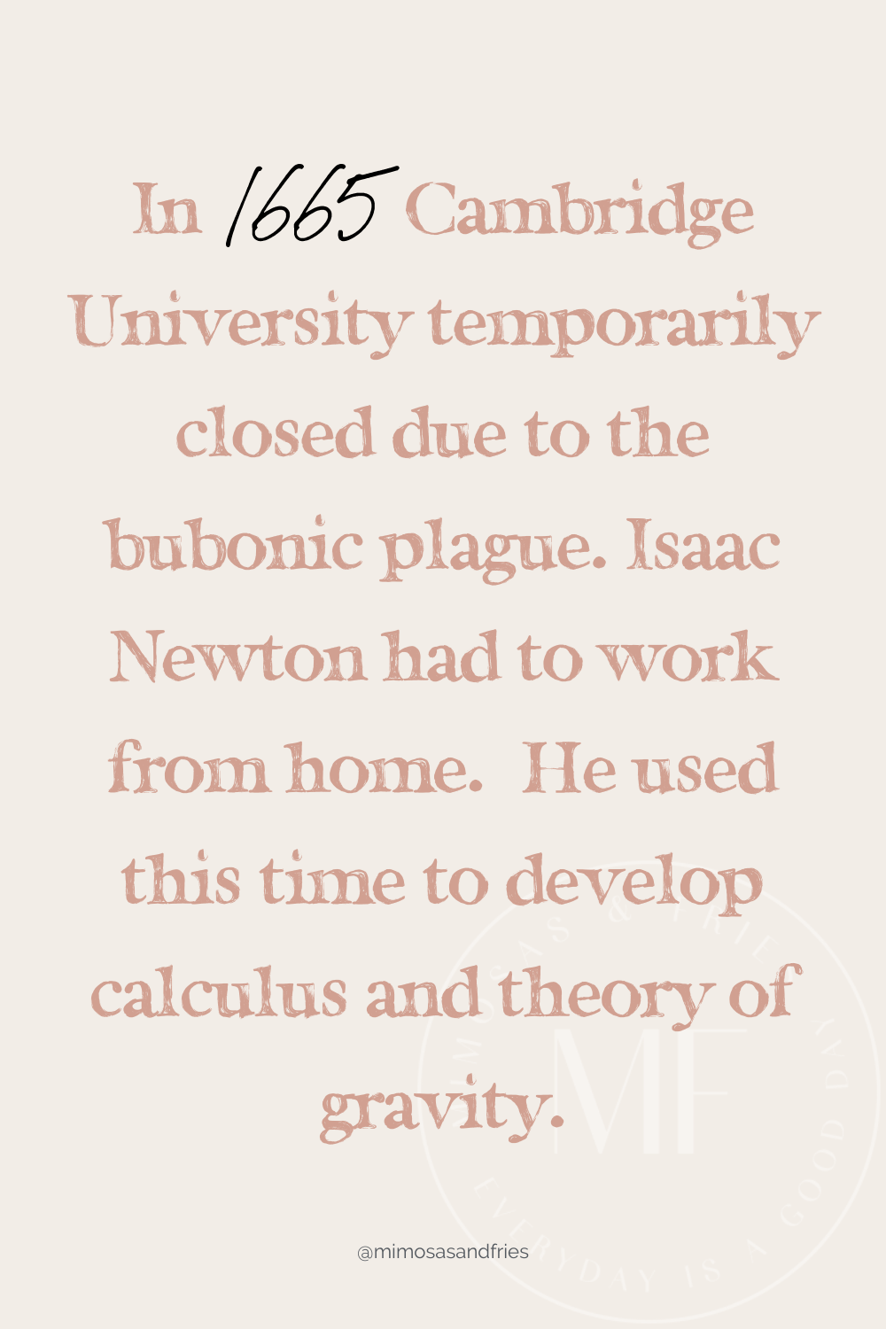 Sir Isaac Newton did his best work while being quarantined